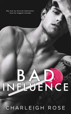 Bad Influence - Rose, Charleigh