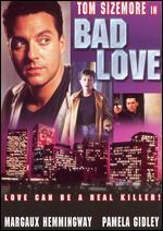Bad Love - Jill Goldman