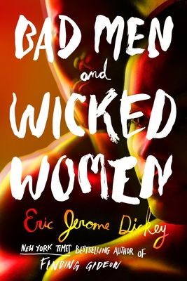 Bad Men and Wicked Women - Dickey, Eric Jerome