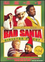 Bad Santa [Director's Cut] - Terry Zwigoff