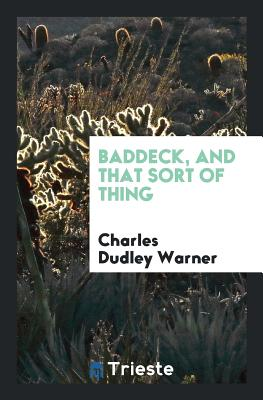 Baddeck, and That Sort of Thing - Warner, Charles Dudley