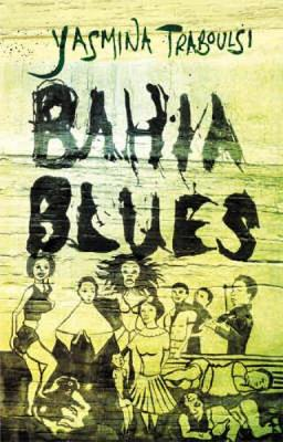 Bahia Blues - Traboulsi, Yasmina