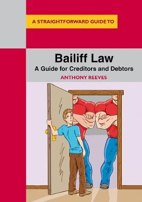 Bailiff Law: A Guide for Creditors and Debtors - Reeves, Anthony