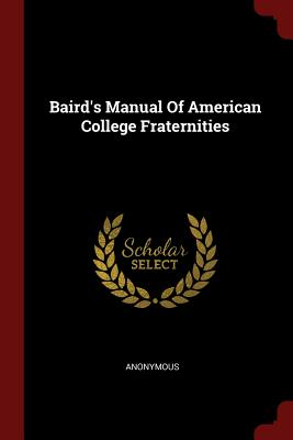 Baird's Manual of American College Fraternities - Anonymous