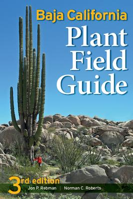 Baja California Plant Field Guide - Rebman, Jon Paul, and Roberts, Norman