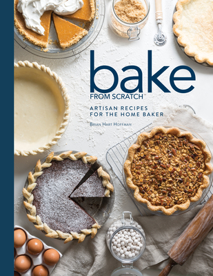 Bake from Scratch (Vol 2): Artisan Recipes for the Home Baker - Hoffman, Brian Hart (Editor)