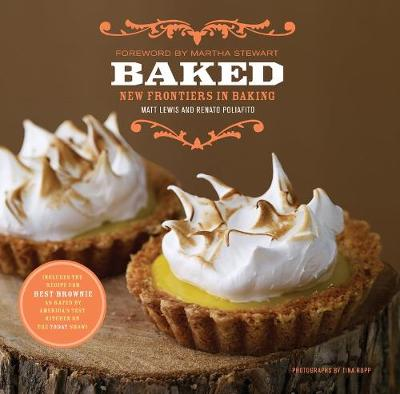 Baked: New Frontiers in Baking - Lewis, Matt, and Poliafito, Renato, and Rupp, Tina (Photographer)