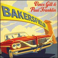 Bakersfield [LP] - Vince Gill & Paul Franklin