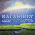Balakirev: Mazurkas Nos. 1 & 2; Waltz No. 4; Piano Sonata; Etc.