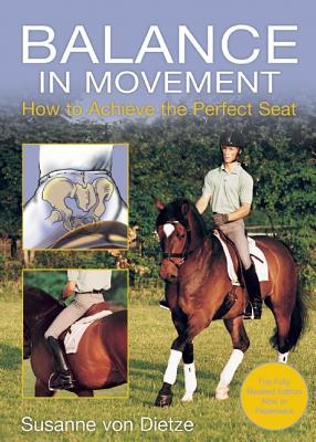 Balance in Movement: How to Achieve the Perfect Seat - Von Dietze, Susanne
