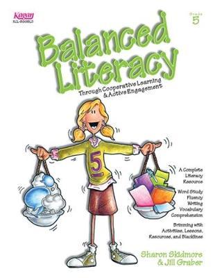 Balanced Literacy Grade 5: Through Cooperative Learning & Active Engagement - Skidmore, Sharon