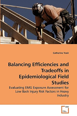 Balancing Efficiencies and Tradeoffs in Epidemiological Field Studies - Trask, Catherine