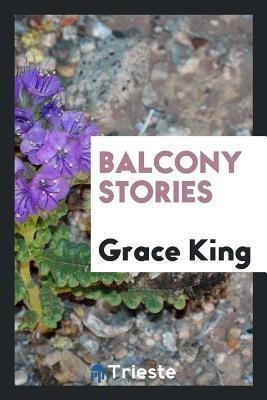 Balcony Stories - King, Grace