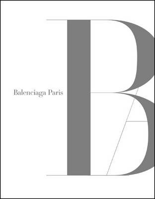 Balenciaga Paris - Golbin, Pamela, and Baron, Fabien (Photographer)