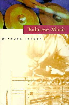 Balinese Music - Tenzer, Michael