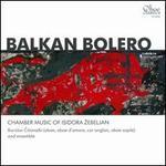 Balkan Bolero: Chamber Music of Isidora Zebeljan
