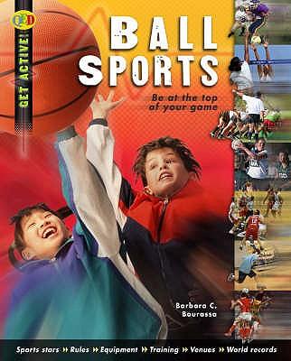 Ball Sports - Bourassa, Barbara, and Ray, Hannah (Editor)