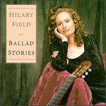 Ballad Stories - Ella Marie Gray (violin); Hilary Field (guitar); Hilary Field (guitar); Leslie Faye Johnson (viola);...