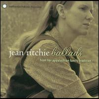 Ballads from Her Appalachian Family Tradition - Jean Ritchie