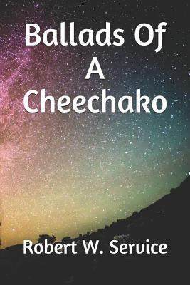 Ballads Of A Cheechako - Service, Robert W