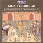 Ballate e Madrigali al tempo della Signoria di Paolo Guinigi (sec. XV)