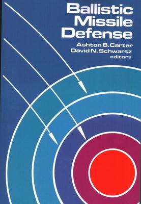 Ballistic Missile Defense - Carter, Ashton B (Editor)