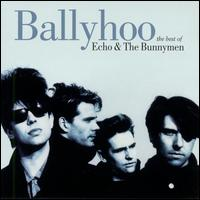 Ballyhoo - Echo & the Bunnymen
