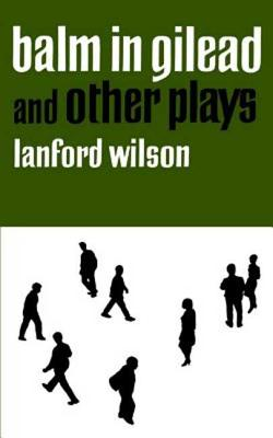 Balm in Gilead and Other Plays - Wilson, Lanford