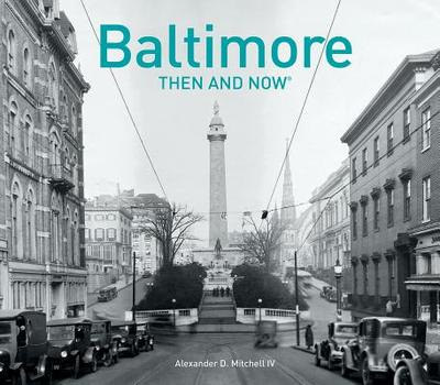 Baltimore Then and Now(r) - Mitchell, Alexander D