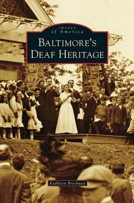 Baltimore's Deaf Heritage - Brockway, Kathleen