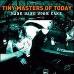 Bang Bang Boom Cake [Japan Bonus Tracks]