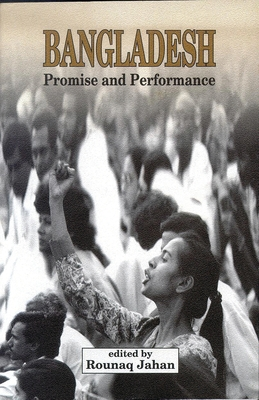 Bangladesh: Promise and Performance - Jahan, Rounaq (Editor)