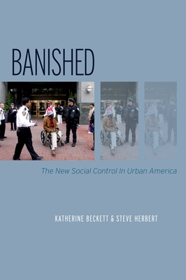 Banished: The New Social Control in Urban America - Beckett, Katherine