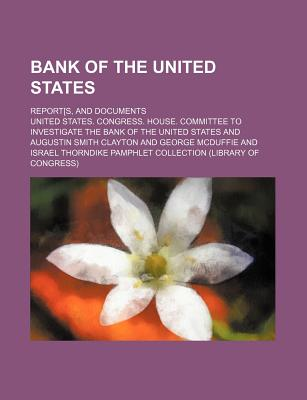 Bank of the United States; Report[s, and Documents - States, United States Congress