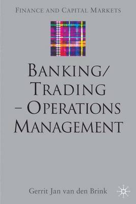 Banking/Trading-Operations Management - Jan, de Brink Gerrit, and Brink, Gerrit Jan (Editor), and Van Den Brink, Gerrit Jan (Editor)