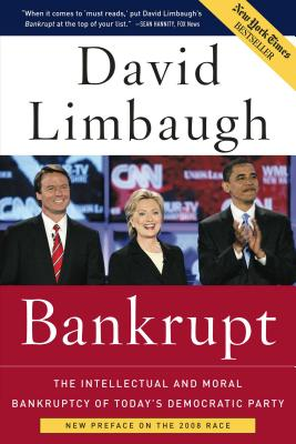 Bankrupt: The Intellectual and Moral Bankruptcy of Today's Democratic Party - Limbaugh, David