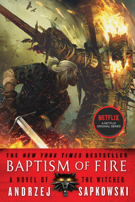 Baptism of Fire - Sapkowski, Andrzej, and French, David A (Translated by)