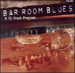 Bar Room Blues: A 12-Track Program