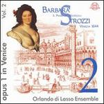 Barbara Strozzi: Opus 1 in Venice, Vol. 2