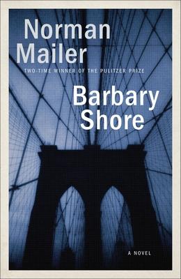 Barbary Shore - Mailer, Norman
