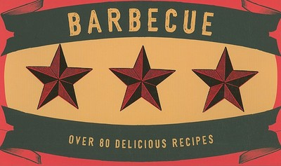 Barbecue: Over 80 Delicious Recipes - Feller, Thomas, and Ruchaud, Stephane (Photographer), and Nikouline, Natacha (Designer)