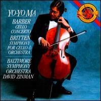 Barber: Cello Concerto; Britten: Symphony for Cello & Orchestra - Yo-Yo Ma (cello); David Zinman (conductor)