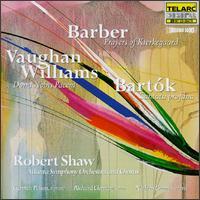 Barber: Prayers of Kierkegaard; Bartok: Cantata profanna; Vaughan Williams: Dona nobis pacem - Carmen Pelton (soprano); Nathan Gunn (baritone); Richard Clement (tenor);...