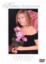 Barbra Streisand: Timeless - Live in Concert - Barbra Streisand; Kenny Ortega