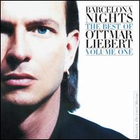 Barcelona Nights: The Best of Ottmar Liebert, Vol. 1 - Ottmar Liebert