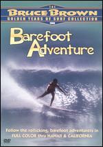 Barefoot Adventure - Bruce Brown