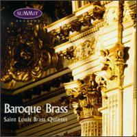 Baroque Brass - Allan Dean (trumpet); Daniel Perantoni (tuba); David Hickman (trumpet); Lawrence Strieby (horn); Melvyn Jernigan (trombone);...