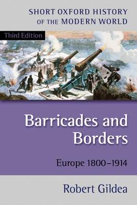 Barricades and Borders: Europe 1800-1914 - Gildea, Robert