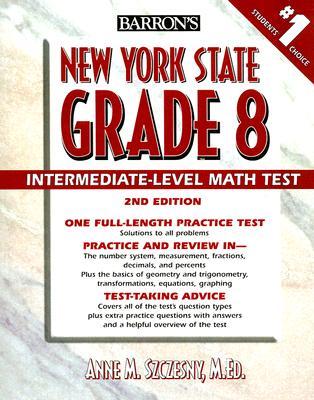 Barron's New York State Grade 8 Intermediate-Level Math Test - Szczesny, Anne M