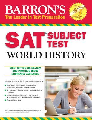 Barron's SAT Subject Test World History - Hitchens, Marilynn, and Roupp, Heidi